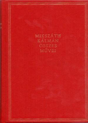 F�bri Anna (Szerk.) - Miksz�th K�lm�n - Szegedy-Masz�k Mih�ly (Szerk.) - Miksz�th K�lm�n �sszes m�vei - Elbesz�l�sek - 43. k�tet