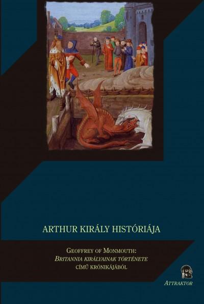 - Arthur király históriája