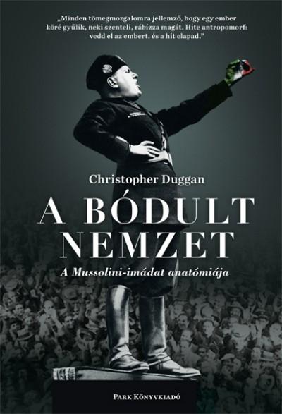 Christopher Duggan - A bódult nemzet