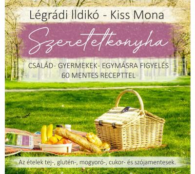Kiss Mona - Légrádi Ildikó - Szeretetkonyha