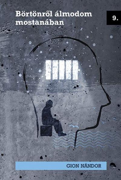 Gion Nándor - Börtönről álmodom mostanában
