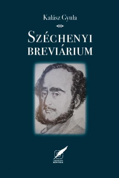 Kalász Gyula  (Összeáll.) - Széchenyi breviárium