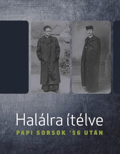 Bellavics István  (Szerk.) - Földváryné Kiss Réka  (Szerk.) - Halálra ítélve