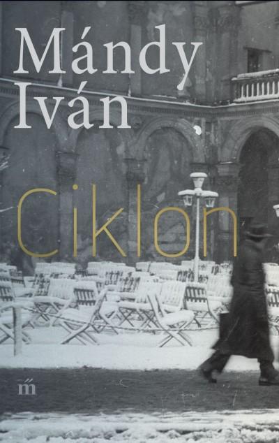 Mándy Iván - Darvasi Ferenc  (Szerk.) - Ciklon