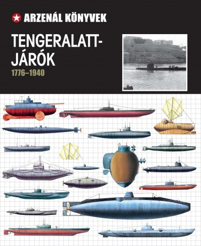 Nádori Attila  (Szerk.) - Tengeralattjárók 1776-1940