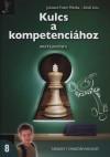 Juh�szn� Fodor M�nika - Schell L�via - Kulcs a kompetenci�hoz - Matematika 8.