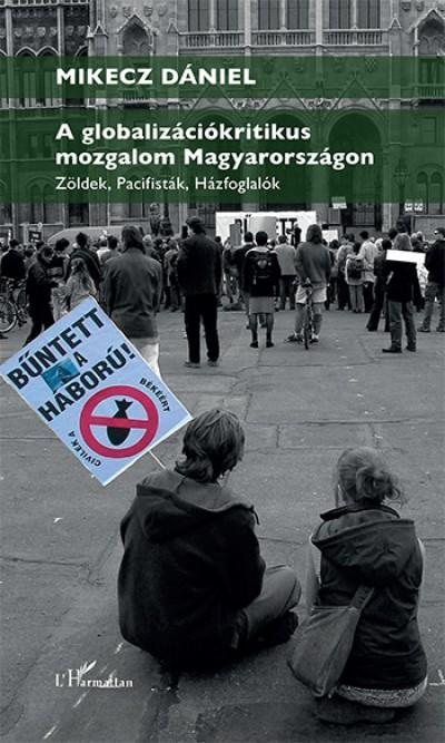 Mikecz Dániel - A globalizációkritikus mozgalom Magyarországon