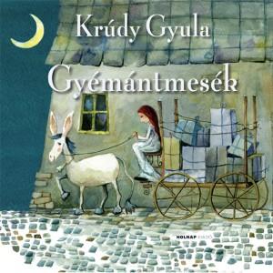 Kr�dy Gyula - Gy�m�ntmes�k