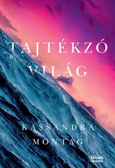 Kassandra Montag - Tajtékzó világ