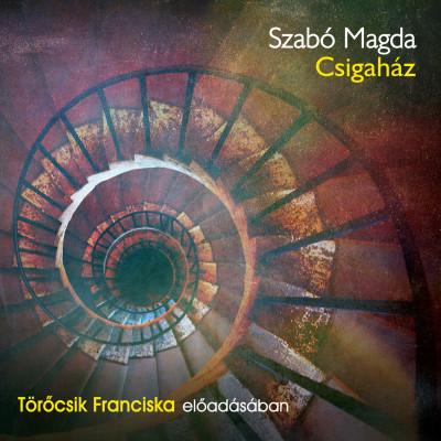 Szabó Magda - Törőcsik Franciska - Csigaház - Hangoskönyv - MP3