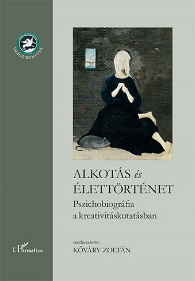 Kőváry Zoltán  (Szerk.) - Alkotás és élettörténet