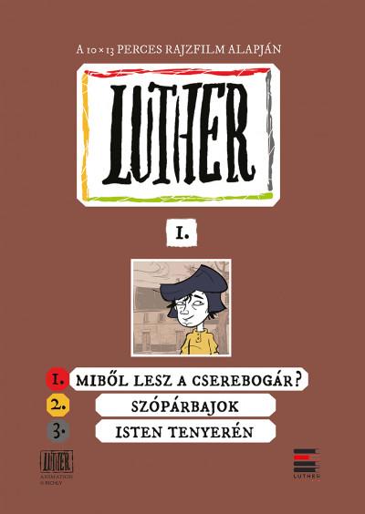 Richly Zsolt  (Összeáll.) - Luther-képregény I.