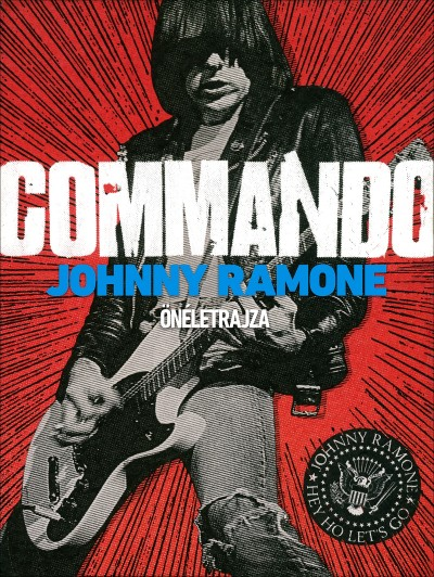 Johnny Ramone - Commando - Johnny Ramone önéletrajza