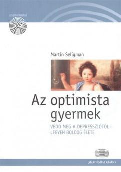 SELIGMAN, MARTIN - AZ OPTIMISTA GYERMEK