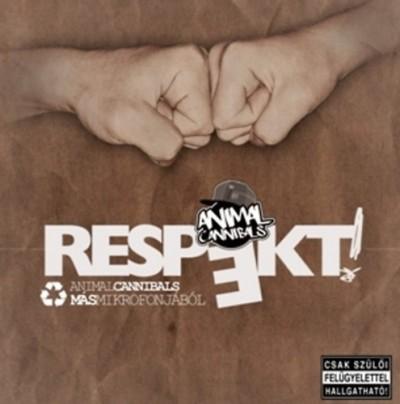 Animal Cannibals - Respekt! - Animal Cannibals más mikrofonjából - CD