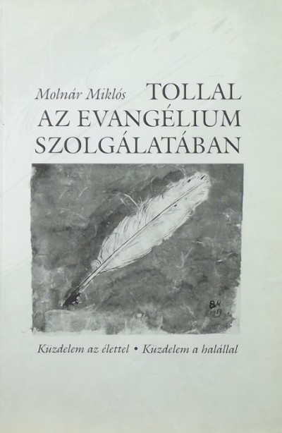 Molnár Miklós - Tollal az evangélium szolgálatában