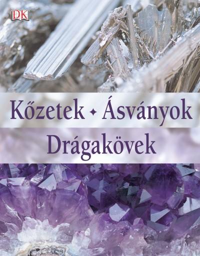 Ronald Louis Bonewitz - Eperjessy László  (Szerk.) - Kőzetek, Ásványok, Drágakövek