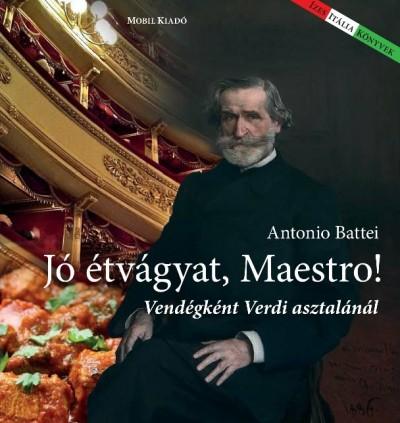 Antonio Battei - Jó étvágyat, Maestro!