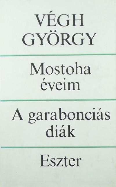 Végh György - Mostoha éveim - A garabonciás diák - Eszter