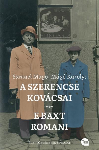 Samuel Mago - Mágó Károly - A szerencse kovácsai - E baxt romani