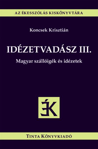 Koncsek Krisztián  (Szerk.) - Idézetvadász III.