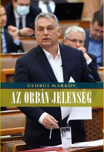 Georgi Markov - Az Orbán-jelenség