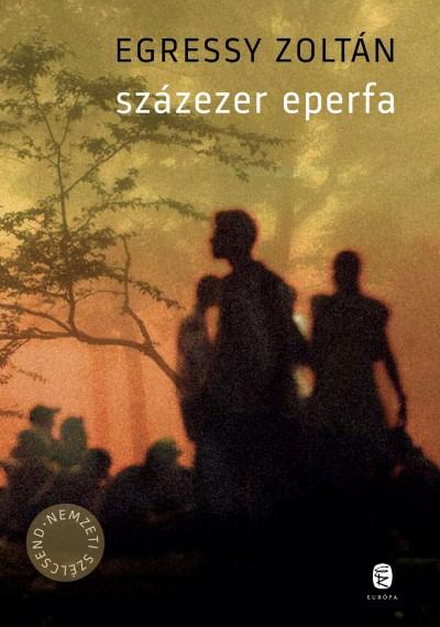 Egressy Zoltán - Százezer eperfa