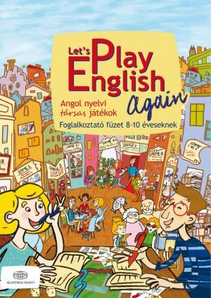 Kiscelli Piroska (Szerk.) - Pulai Zsolt - Let's Play English Again