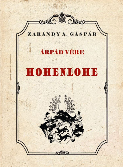 Zarándy A. Gáspár - Árpád vére