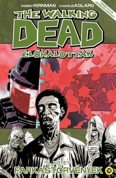 Robert Kirkman - The Walking Dead - Élőhalottak 5.