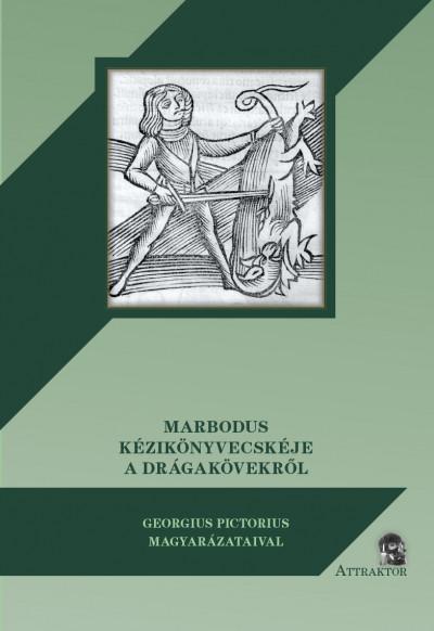 Marbodus - Marbodus kézikönyvecskéje a drágakövekről