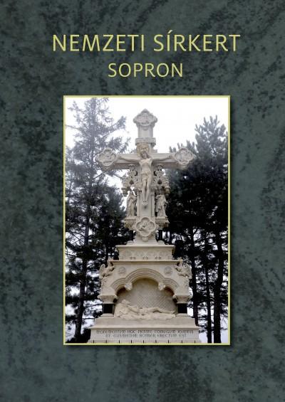 Vörös Ákos  (Szerk.) - Nemzeti Sírkert - Sopron