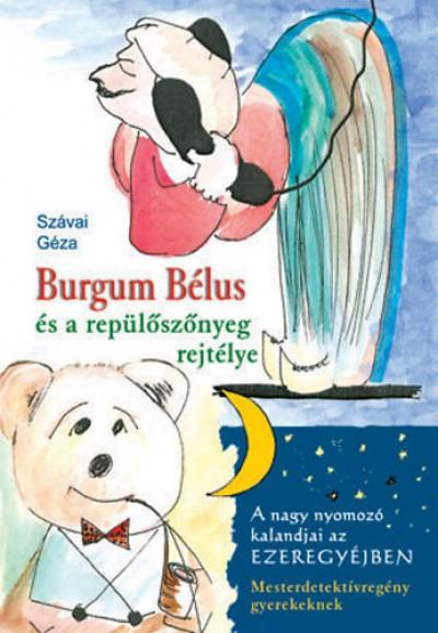 Szávai Géza - Burgum Bélus és a repülőszőnyeg rejtélye