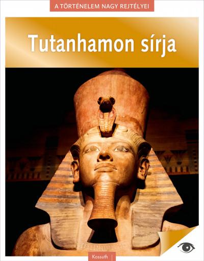 - A történelem nagy rejtélyei 6. - Tutanhamon sírja