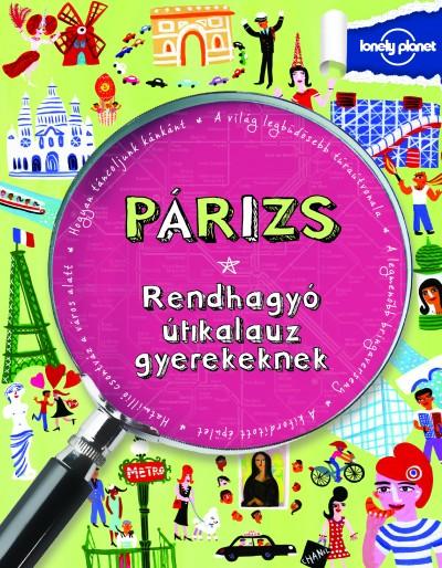 Klay Lamprell - Párizs - Rendhagyó útikalauz gyerekeknek