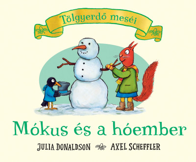 Julia Donaldson - Mókus és a hóember