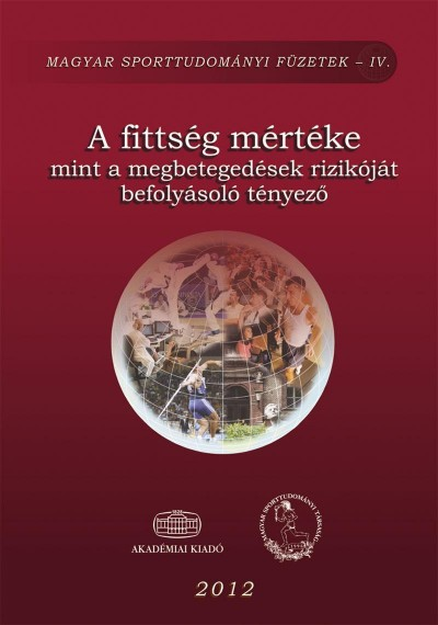 Szőts Gábor  (Szerk.) - A fittség mértéke mint a megbetegedések rizikóját befolyásoló tényező