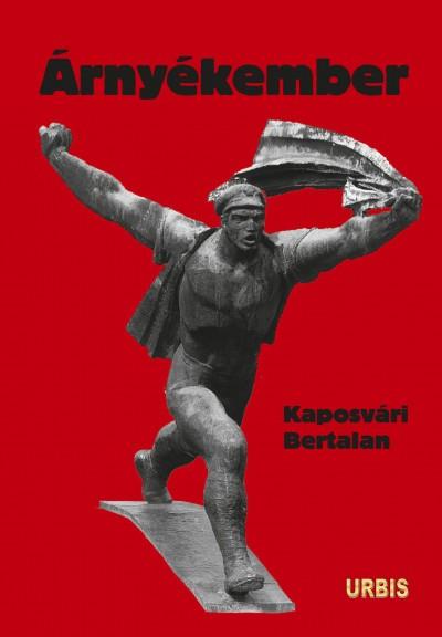 Kaposvári Bertalan - Árnyékember