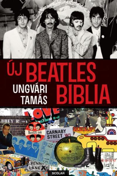 Ungvári Tamás - Új Beatles Biblia