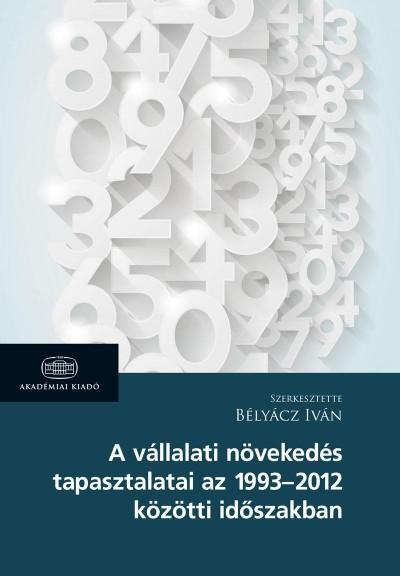 Bélyácz Iván - A vállalati növekedés tapasztalatai az 1963-2012 közötti időszakban