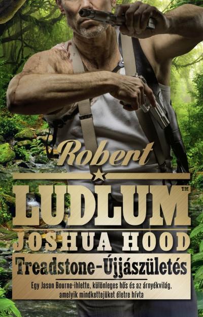 Joshua Hood - Robert Ludlum - Treadstone - Újjászületés
