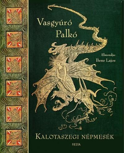 - Vasgyúró Palkó - Kalotaszegi népmesék