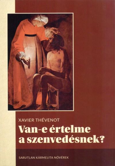 Xavier Thévenot - Van-e értelme a szenvedésnek?