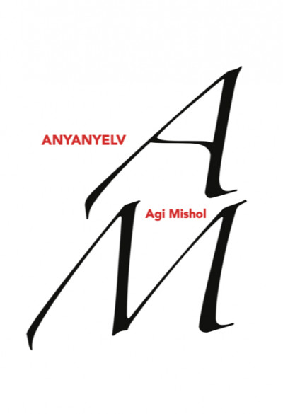 Agi Mishol - Anyanyelv