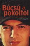 Vujity Tvrtko - B�cs� a pokolt�l... �s ami az�ta t�rt�nt...