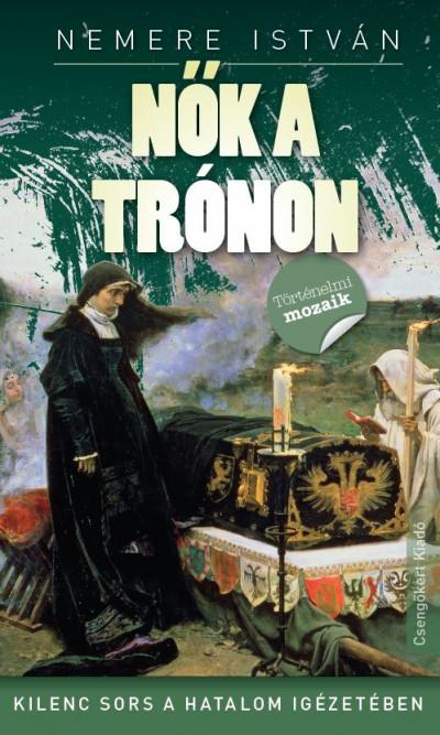 Nemere István - Kovács László  (Szerk.) - Nők a trónon