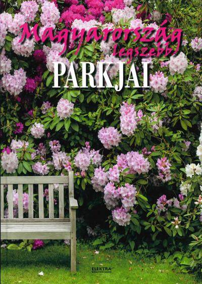 Bernáth István  (Szerk.) - Magyarország legszebb parkjai