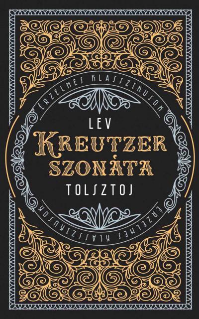 Lev Nikolajevics Tolsztoj - Kreutzer-szonáta