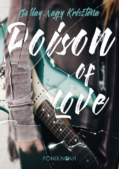 Gallay-Nagy Krisztina - Poison of Love