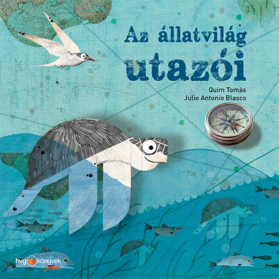 Quim Tomás - Sára Bernadett  (Szerk.) - Az állatvilág utazói